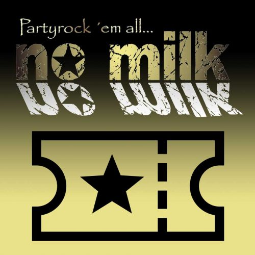 Ticket No Milk Partyrock